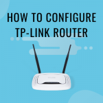 HOW TO CONFIGURE TP-LINK ROUTER