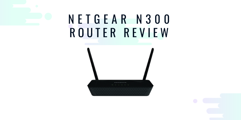 Netgear N300 Router Review